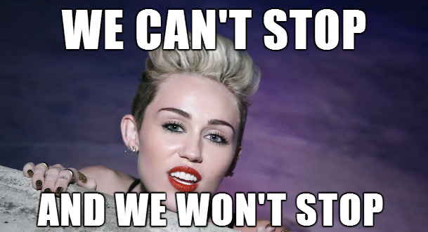 "Miley Cyrus - ""We can't stop and we won't stop"""